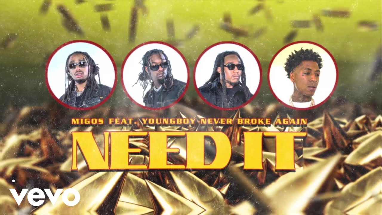 "Migos – ""Need It"" ft. YoungBoy Never Broke Again"