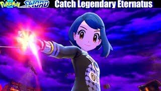Catching Legendary Eternatus - Pokemon Sword and Shield