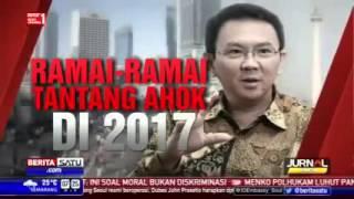 Berita Terbaru Hari Ini 17 Februari 2016 Ramai Ramai Tantang AHOK Di Pilgub 2017