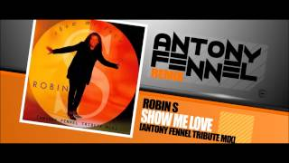 ROBIN S - SHOW ME LOVE (ANTONY FENNEL TRIBUTE MIX)