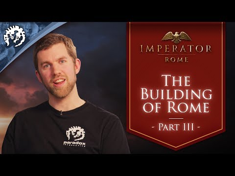 The Art of Imperator: Rome | The Building of Rome - Ep.3