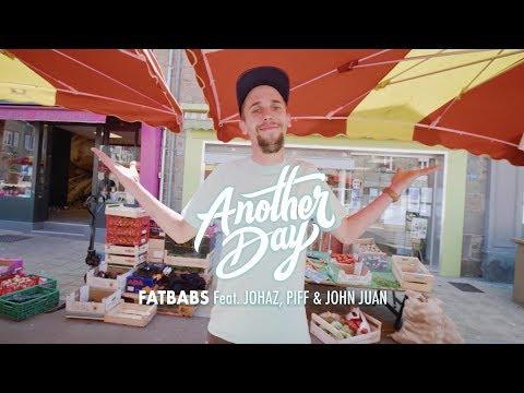 Fatbabs - Another Day (feat. Johaz, John Juan & Piff) (Clip Officiel)