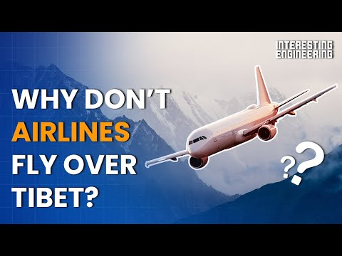 4 Dangerous Reasons Why Airplanes Don't Fly over Tibet
