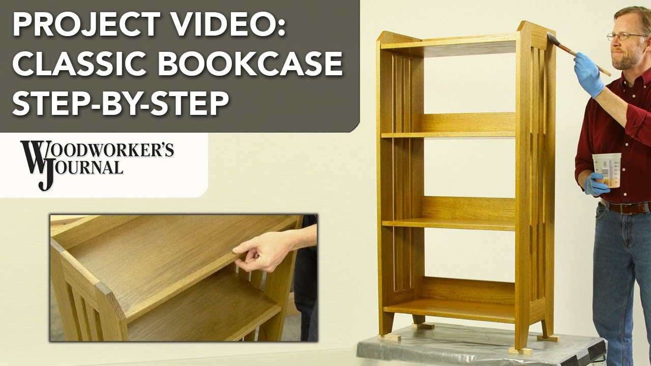 project video: building a classic bookcase - woodworking