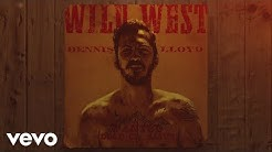 Dennis Lloyd - Wild West (Official Audio)