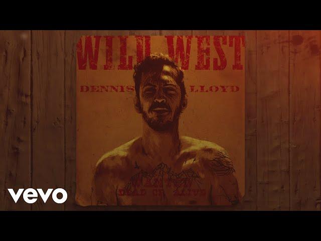 Dennis Lloyd - Wild West (Official Audio)