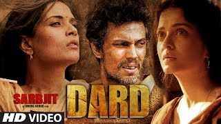 Dard Video Song | SARBJIT | Randeep Hooda, Aishwarya Rai Bachchan | Sonu Nigam, Jeet Gannguli, Jaani(Click to SHARE on FB - http://bit.ly/DardSarbjitSong Presenting DARD Video Song from upcoming movie SARBJIT starring Randeep Hooda, Aishwarya Rai ..., 2016-04-22T12:30:01.000Z)