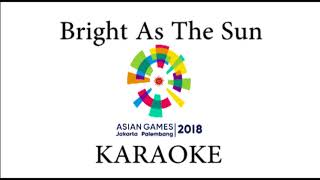 Minus One  Bright As The Sun  - Official Song Asian Games 2018