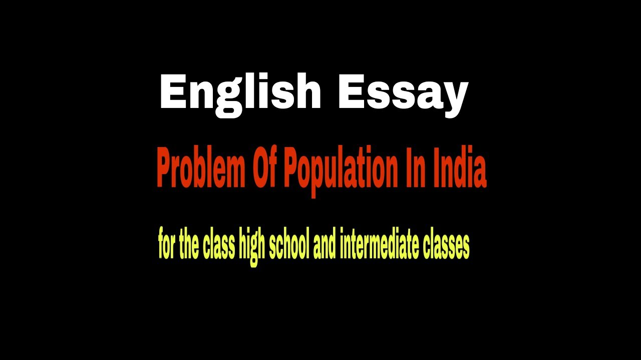 essayproblem of population in indiafor the class high school  essayproblem of population in indiafor the class high school and  intermediate up board