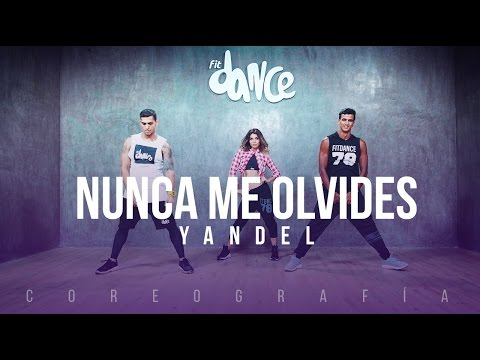 Nunca Me Olvides - Yandel - Coreografía -FitDance Life