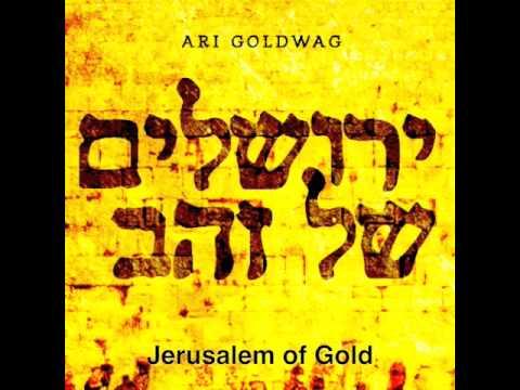 Ari Goldwag - Jerusalem of Gold - ארי גולדוואג - ירושלים של זהב