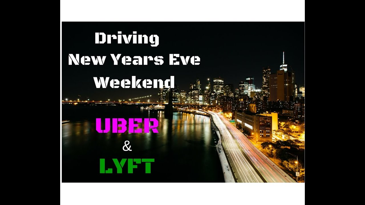 Driving New Years Eve weekend Uber & Lyft - YouTube