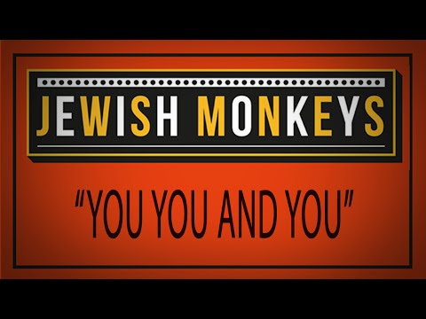 Jewish Monkeys - You You And You