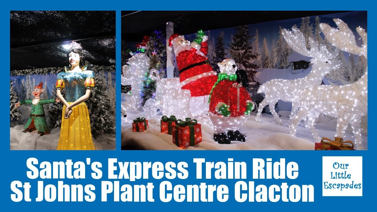 Santa S Express Train Ride St Johns Plant Centre Clacton Christmas Wonderland Youtube