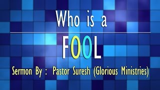 who is a fool   03 april 2016   pastor suresh ramagundam