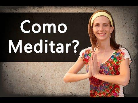 Como Meditar - 3 Passos Essenciais - Como Meditar
