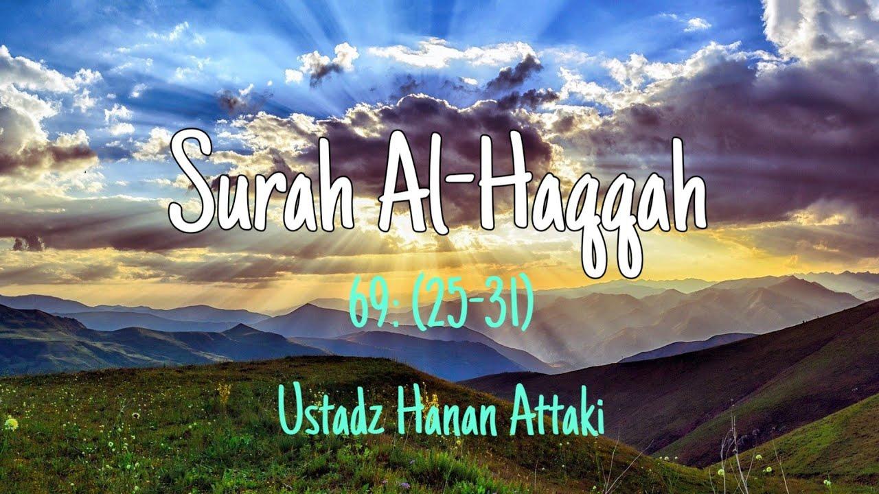 Merinding Bacaan Ustadz Hanan Attaki Surah Al-Haqqah Ayat