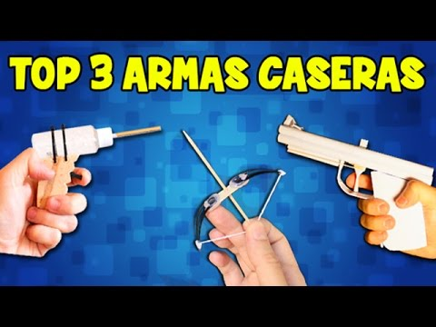 Top 3 Armas Caseras