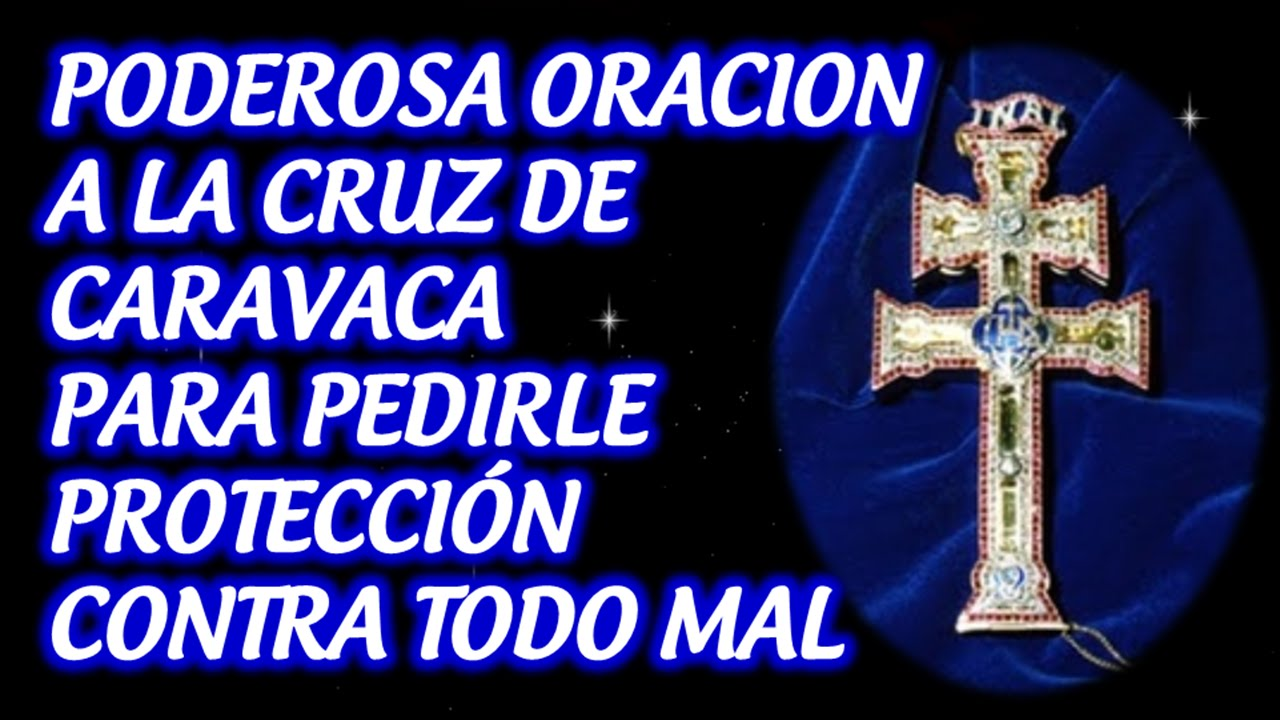 Poderosa Oracion A La Cruz De Caravaca Para Pedirle