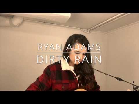 Dirty Rain - Ryan Adams (cover) By Isabeau