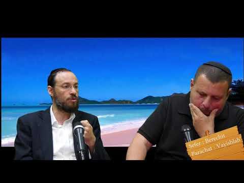 Sefer Berechit : PARACHAT VAYISHLAH' (8) avec le duo Rav Brand et Fabrice