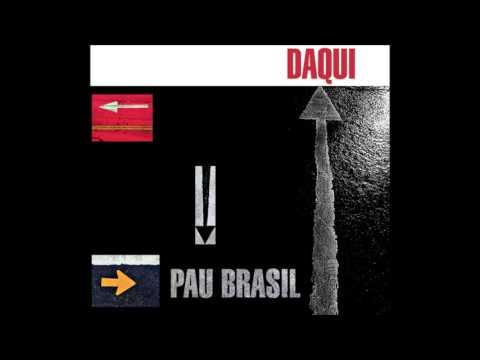 Pau Brasil - Daqui [2015]