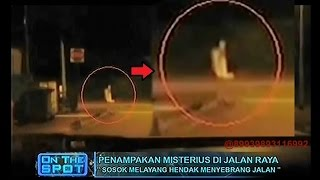 On The Spot - Penampakan Misterius di Jalan Raya