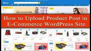 Wie zum hochladen von Produkt-oder post erstellen in WordPress-E-commerce-Website SEO-Freundlich - Bangla Tutorial