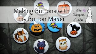 Making Buttons With My Button Maker