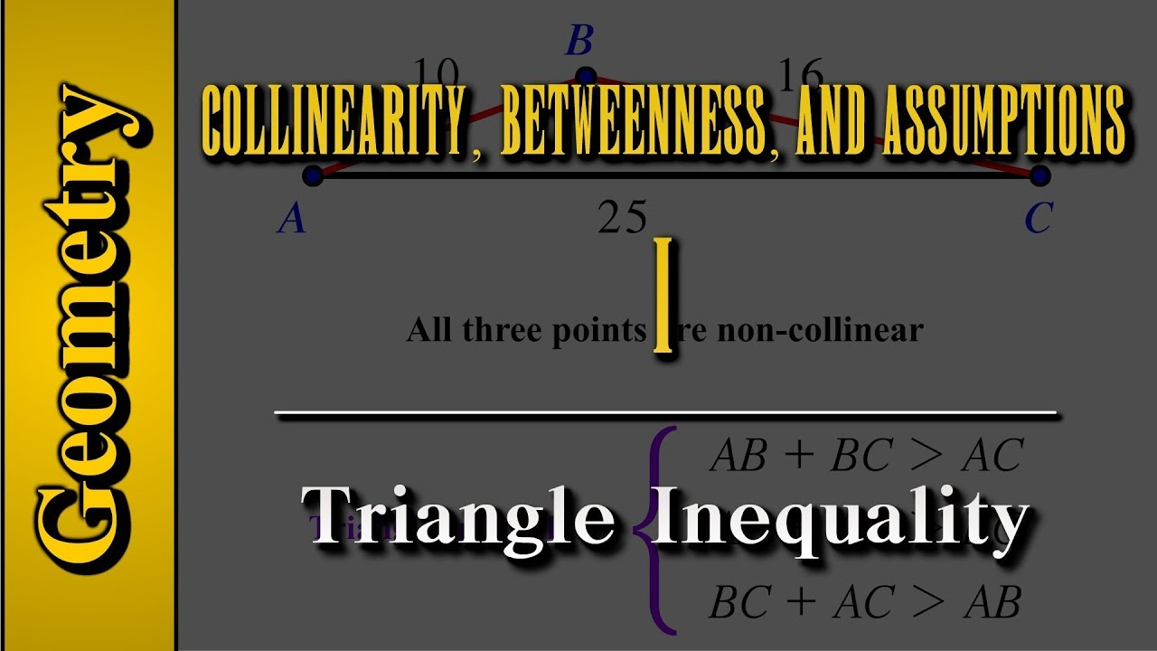 Geometry Collinearity Betweenness and Assumptions Level 1 of 4 – Triangle Inequalities Worksheet