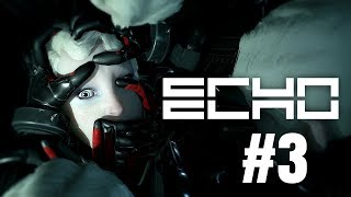 ECHO Gameplay Walkthrough Part 3 - No Commentary (PC)