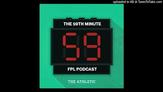 The 59th Minute FPL Podcast - Double Gameweek 35 Preview - Fantasy Premier League - 2020/21