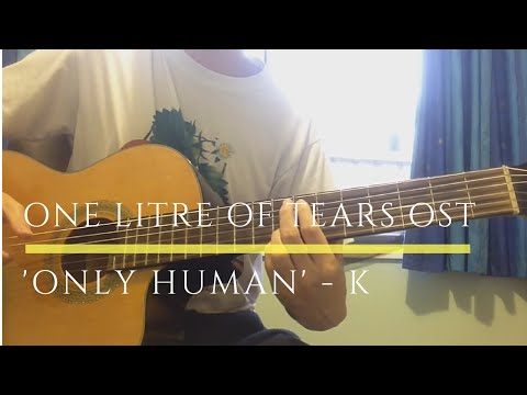 Only Human - K - One Litre of Tears OST (Classical Guitar Cover) [TABS]