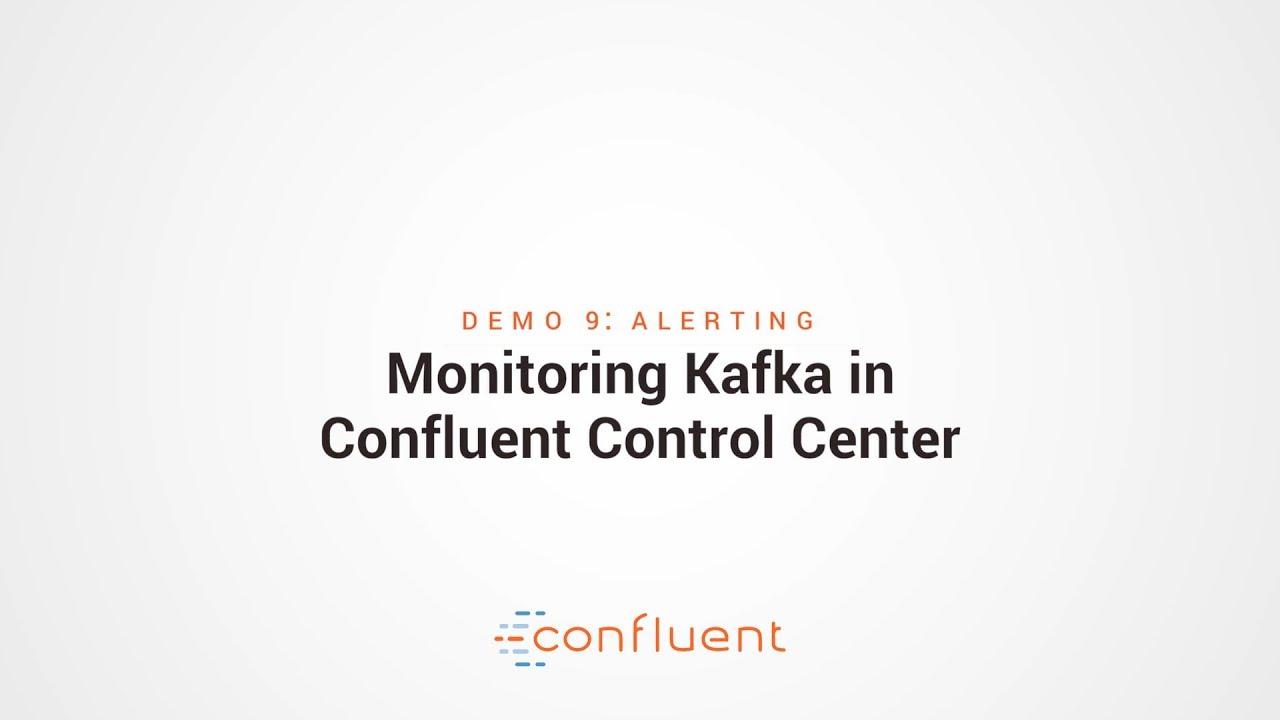 Demo 9: Alerting | Monitoring Kafka in Confluent Control Center