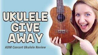 uKULELE GIVEAWAY! (ADM Concert Ukulele Review)