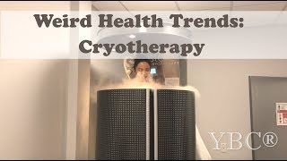 Weird Health Trends: Cryotherapy