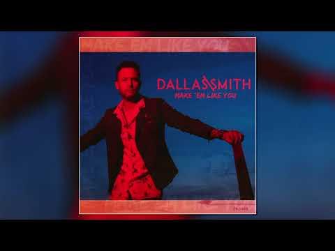 Dallas Smith - Make 'Em Like You [Official Audio]