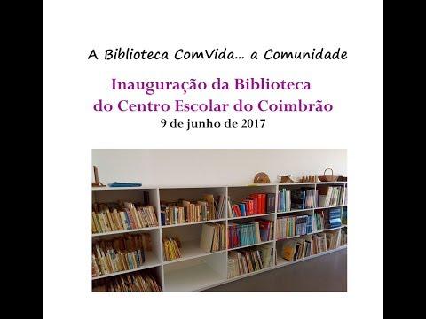 Inauguração da Biblioteca do Centro Escolar do Coimbrão