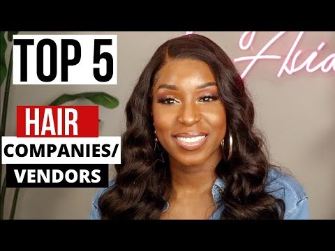HIGHLY REQUESTED: MY TOP 5 Hair Companies/Vendors | Honest Review 2019