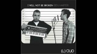(L)OUD - I will not be broken (Ben Harper Cover)