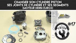 TUTO #17 - CHANGER SON CYLINDRE PISTON, SES JOINTS ET SES SEGMENTS (DERBI EURO 3)