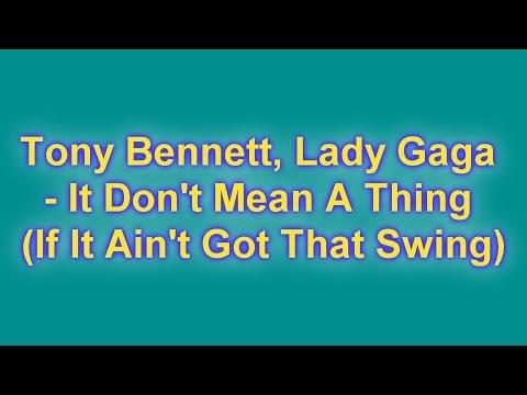 Tony Bennett, Lady Gaga It Don't Mean A Thing If It Ain't Got That Swing (Lyrics)
