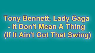 tony bennett lady gaga it don t mean a thing if it ain t got that swing lyrics