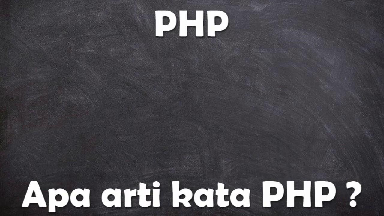 Apa arti kata PHP    YouTube