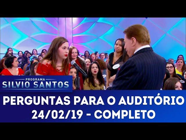 Perguntas para o Auditório | Programa Silvio Santos (24/02/19)