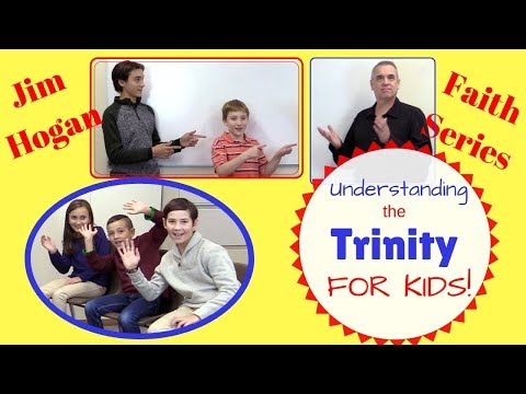 The Trinity for Kids - with Jim Hogan
