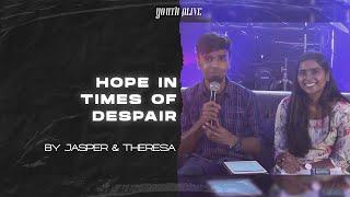 Hope In Times Of Despair  |  By Jasper & Theresa