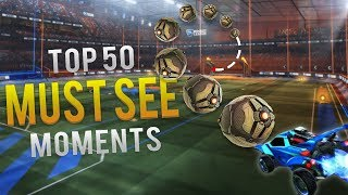 TOP 50 MUST SEE ROCKET LEAGUE MOMENTS (ROCKET LEAGUE BEST GOALS & FUNNY MOMENTS)
