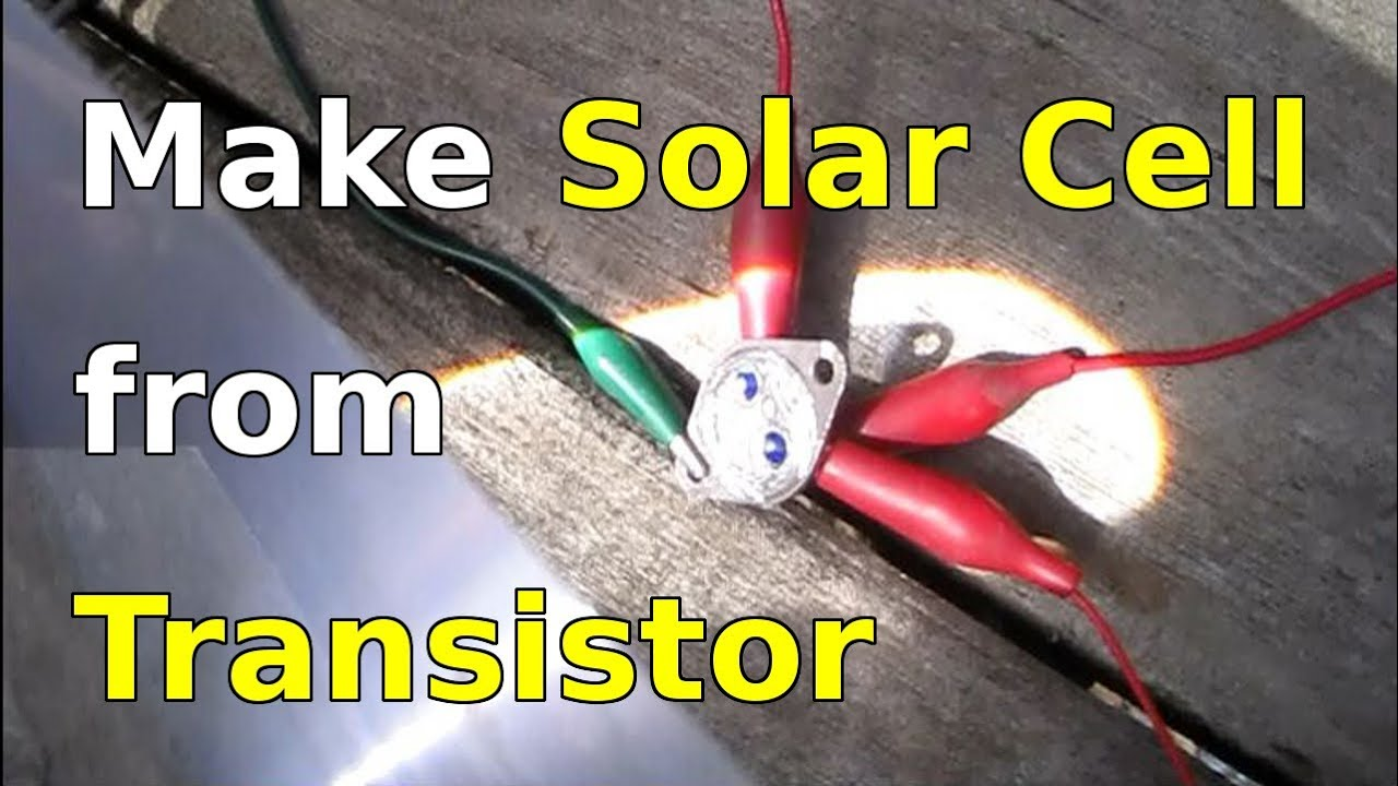 How To Make Solar Cells Using Transistors 2n3055 Youtube