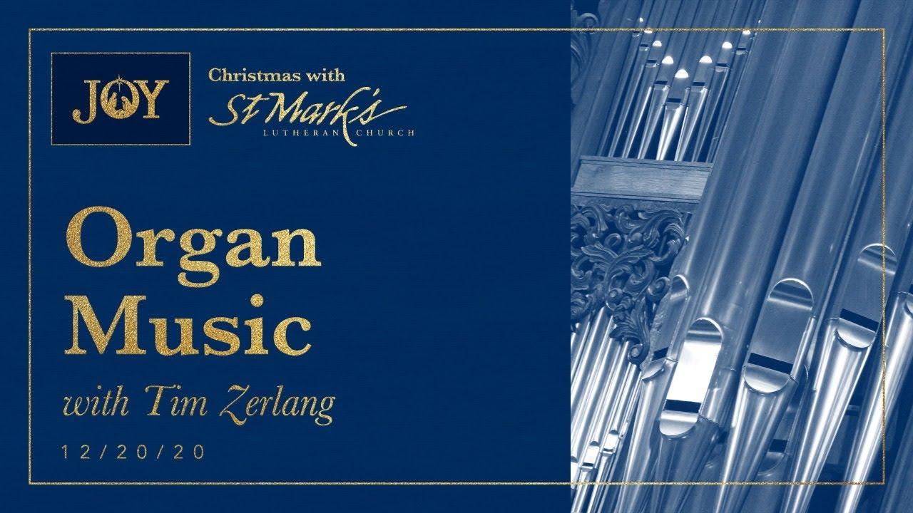 Christmas Organ Music With Tim Zerlang 12 20 2020 Youtube